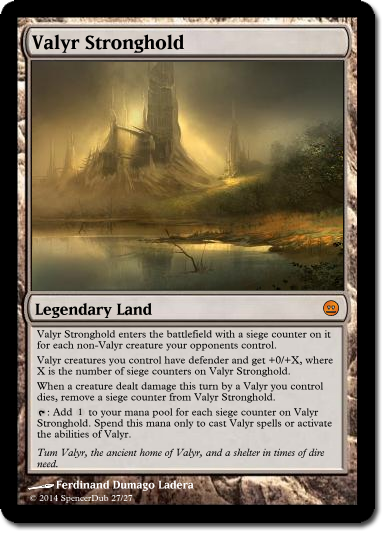 """A mockup of a Magic card called """"Valyr Stronghold"""", a legendary land with incredibly elaborate rules text."""