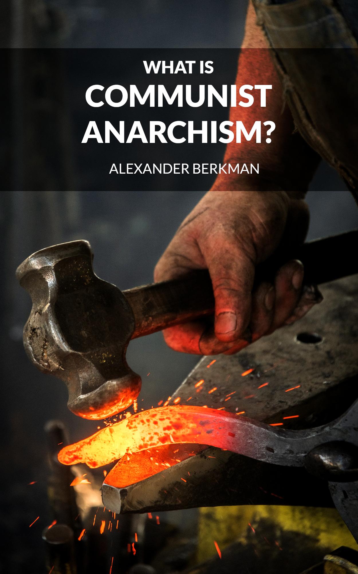 "Cover to Alexander Berkman's ""What Is Communist Anarchism?"""